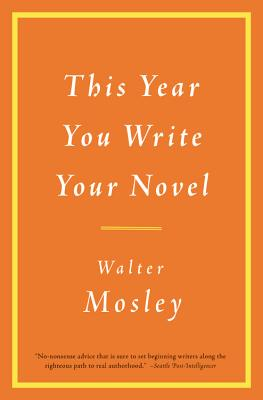 This Year You Write Your Novel - Mosley, Walter