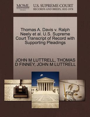 Thomas A. Davis V. Ralph Neely et al. U.S. Supreme Court Transcript of Record with Supporting Pleadings - Luttrell, John M, and Finney, Thomas D