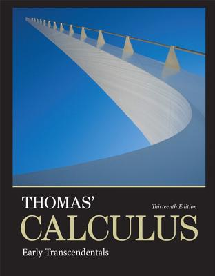 Thomas' Calculus: Early Transcendentals - Thomas, George B., Jr., and Weir, Maurice D., and Hass, Joel R.
