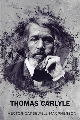 Thomas Carlyle - MacPherson, Hector C
