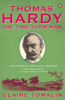 Thomas Hardy: The Time-torn Man - Tomalin, Claire