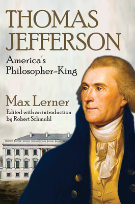 Thomas Jefferson: America's Philosopher-King - Lerner, Max