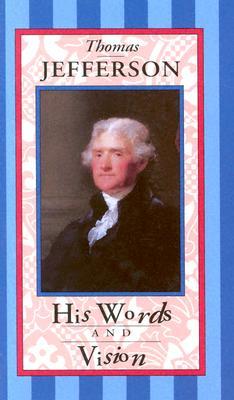 Thomas Jefferson: His Words and Vision - Beilenson, Nick, and Jefferson, Thomas