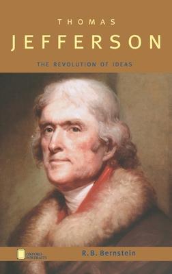 Thomas Jefferson: The Revolution of Ideas - Bernstein, R B