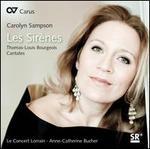 Thomas-Louis Bourgeois: Les Sirènes Cantates