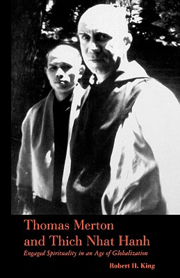 Thomas Merton and Thich Nhat Hanh - King, Robert H