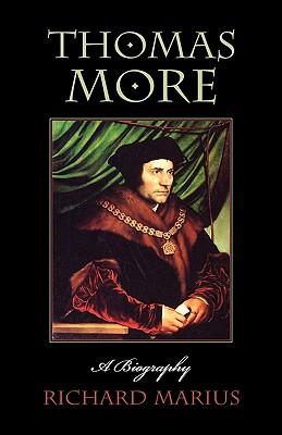 Thomas More: A Biography - Marius, Richard, Professor
