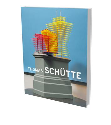 Thomas Schutte: Big Buildings - Schumacher, Rainald