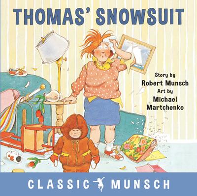 Thomas' Snowsuit - Munsch, Robert