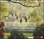 Thomas Tallis's Secret Garden