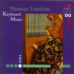 Thomas Tomkins Keyboard Music, Vol.4
