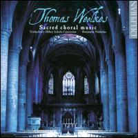 Thomas Weelkes: Sacred Choral Music - Aaron King (treble); Benoit André (treble); Carleton Etherington (organ); Christopher Monk (bass); David Bath (treble);...