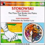 Thomson: Suite from The River; Suite from The Plow That Broke The Plains; Stravinsky: L'Histoire du Soldat