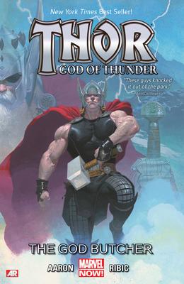 Thor: God Of Thunder Volume 1: The God Butcher (marvel Now) - Aaron, Jason, and Ribic, Esad (Artist)