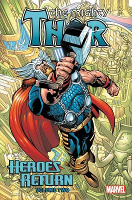 Thor: Heroes Return Omnibus Vol. 2 - Jurgens, Dan (Text by), and Grell, Mike (Text by), and Johns, Geoff (Text by)