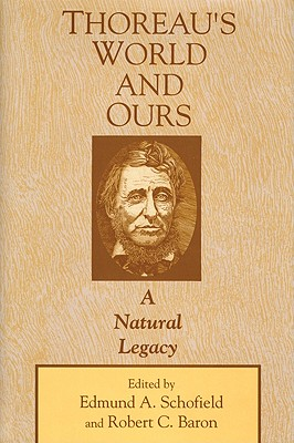 Thoreau's World and Ours: A Natural Legacy - Schofield, Edmund