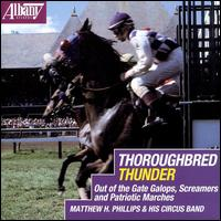 Thoroughbred Thunder - Matthew H. Phillips (conductor)