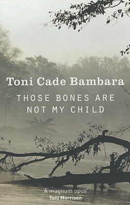 Those Bones are Not My Child - Bambara, Toni Cade