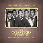 Those Hoodlum Friends: The Coasters in Stereo