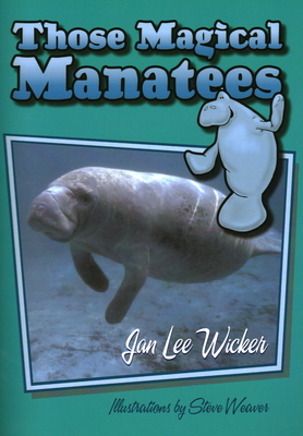 Those Magical Manatees - Wicker, Jan L