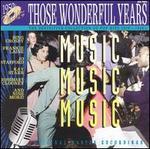 Those Wonderful Years: Music Music Music