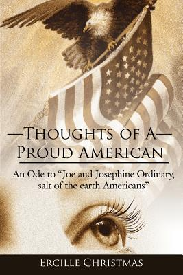 "Thoughts of a Proud American: An Ode to ""Joe and Josephine Ordinary, Salt of the Earth Americans"" - Christmas, Ercille"