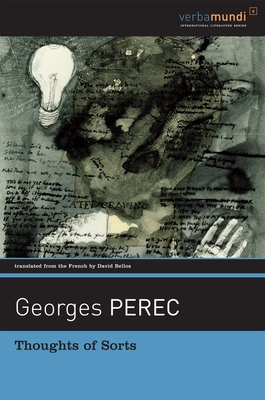Thoughts of Sorts - Perec, Georges, and Bellos, David (Translated by)