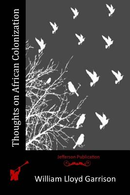 Thoughts on African Colonization - Garrison, William Lloyd