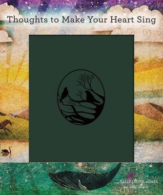 Thoughts to Make Your Heart Sing - Lloyd-Jones, Sally