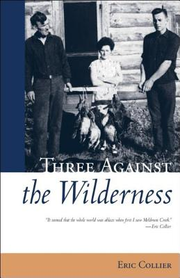 Three Against the Wilderness - Collier, Eric