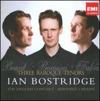 Three Baroque Tenors - Alberto Grazzi (bassoon); Andrew Clarke (horn); Benjamin Hulett (vocals); Ian Bostridge (tenor); Jonathan Gunthorpe (vocals);...