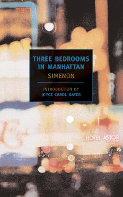 Three Bedrooms in Manhattan - Simenon, Georges, and Oates, Joyce Carol (Introduction by), and Romano, Marc (Translated by)