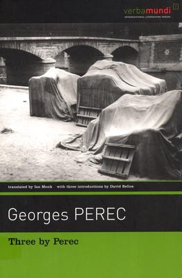 Three by Perec: Which Moped with Chrome-Plated Handlebars at the Back of the Yard? - Perec, Georges, and Monk, Ian (Translated by), and Bellos, David (Introduction by)