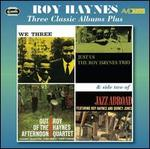 Three Classic Albums Plus (We Three/Just Us/Out of the Afternoon)