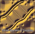 Three Degrees of Freedom