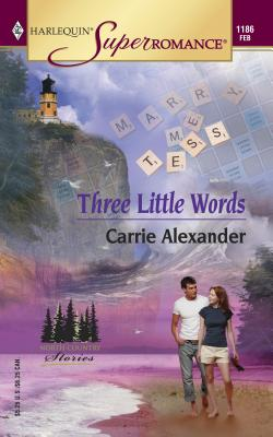 Three Little Words - Alexander, Carrie
