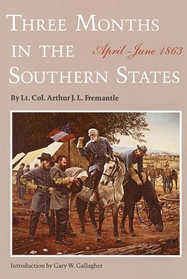 Three Months in the Southern States: April-June 1863 - Papanikolas, Zeese, Ma, Ba, and Fremantle, Arthur James Lyon, and Stegner, William (Foreword by)