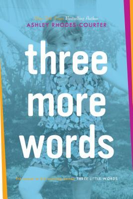 Three More Words - Rhodes-Courter, Ashley