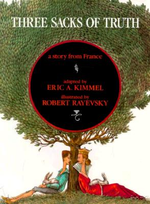 Three Sacks of Truth: A Story from France - Kimmel, Eric A