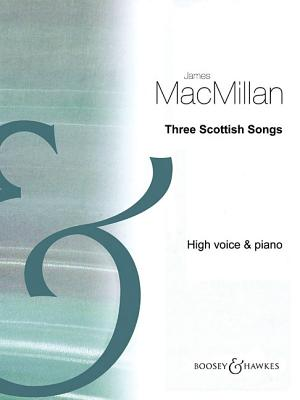 Three Scottish Songs: High Voice and Piano - MacMillan, James (Composer)
