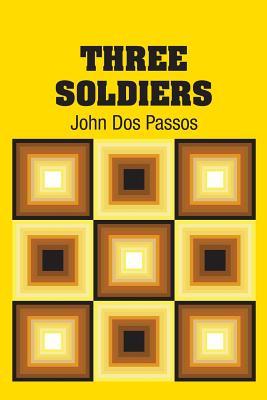 Three Soldiers - Dos Passos, John