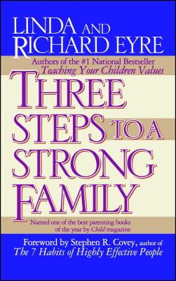 Three Steps to a Strong Family - Eyre, Linda, and Eyre, Richard, Sir