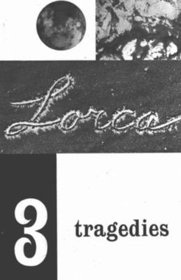 Three Tragedies of Lorca - Garcia Lorca, Federico, and O'Connell, Richard L (Translated by), and Graham-Lujan, James (Translated by)