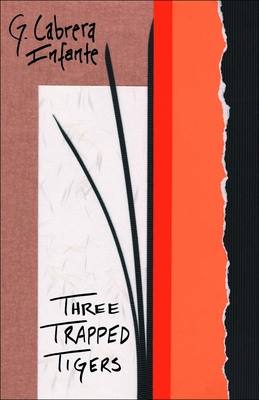 Three Trapped Tigers - Cabrera Infante, G, and Gardner, Donald (Translated by), and Levine, Suzanne Jill (Translated by)
