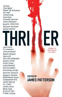 Thriller: Stories to Keep You Up All Night - Child, Lee, and Grippando, James, and Konrath, J A