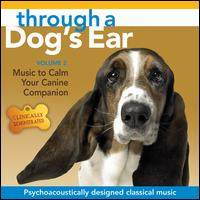 Through a Dog's Ear, Vol. 2: Music to Calm Your Canine Companion - Lisa Spector (piano)