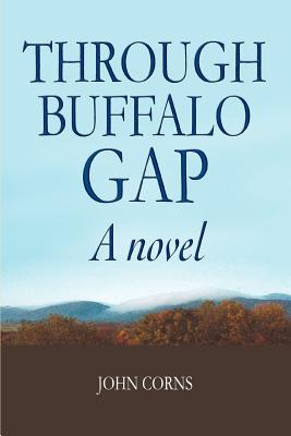 Through Buffalo Gap - Corns, John