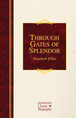 Through Gates of Splendor - Elliot, Elisabeth