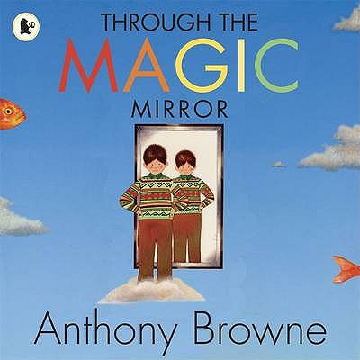 Through the Magic Mirror - Browne, Anthony