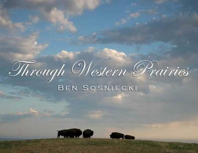 Through Western Prairies - Sosniecki, Ben